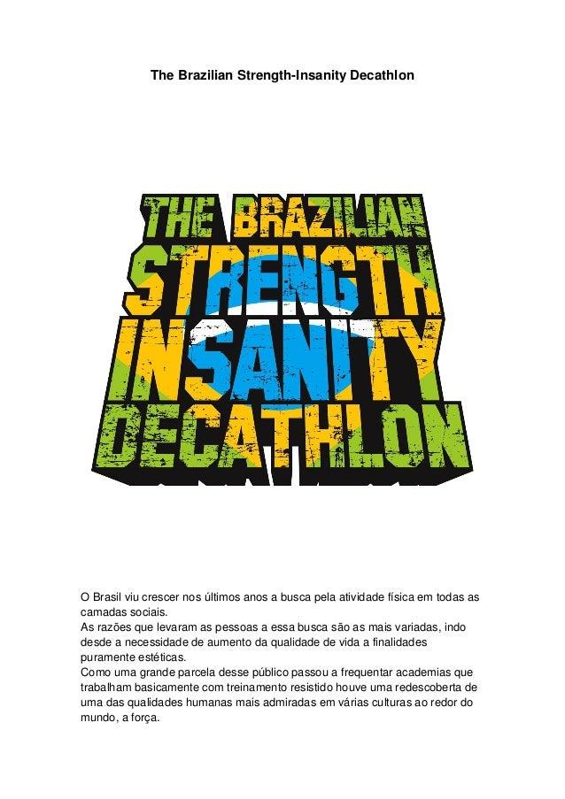 The Brazilian Strength-Insanity Decathlon  O Brasil viu crescer nos últimos anos a busca pela atividade física em todas as...