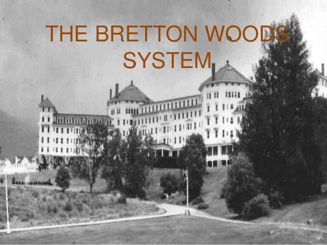The bretton woods system presentation the bretton woods system platinumwayz