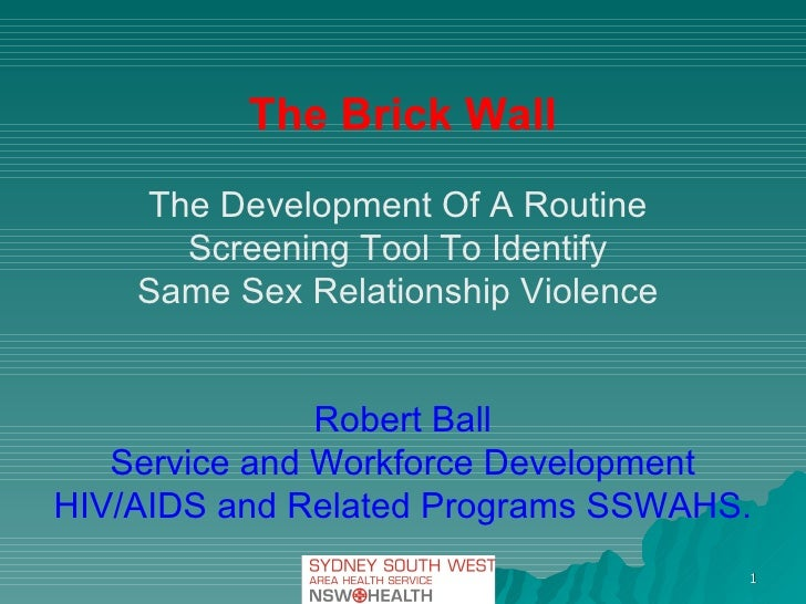 The Brick Wall The Development Of A Routine  Screening Tool To Identify  Same Sex Relationship Violence  Robert Ball Servi...