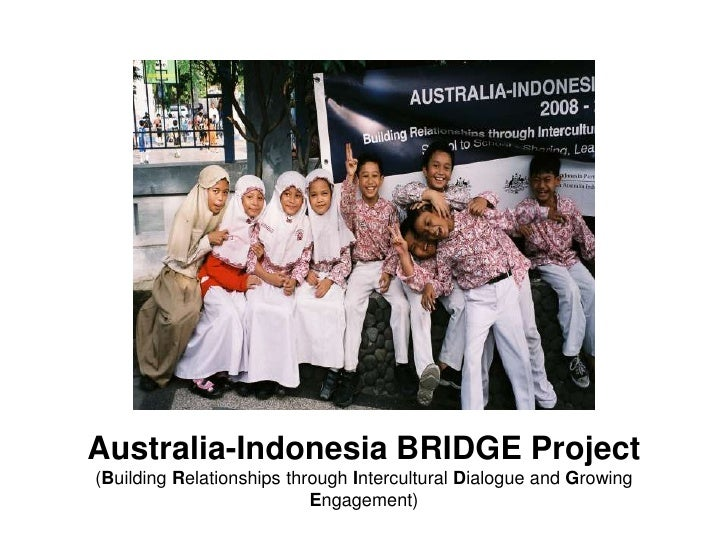 Australia-Indonesia BRIDGE Project (Building Relationships through Intercultural Dialogue and Growing Engagement)<br />