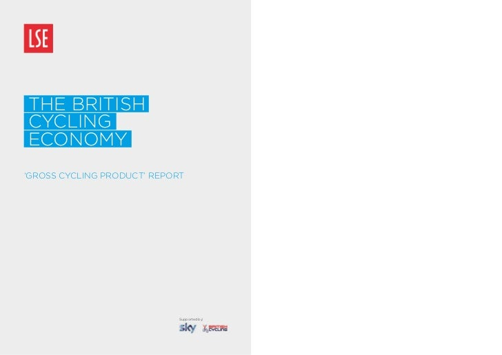the britishcyclingeconomy'gross cycling Product' rePort                             Supported by: