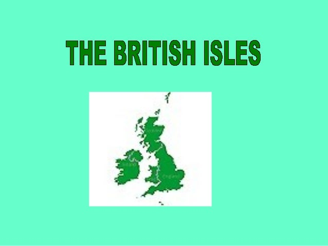 The BRITISH ISLES is a geographically term which includes two largeislands, Great Britain and Ireland, and 5,000 small isl...