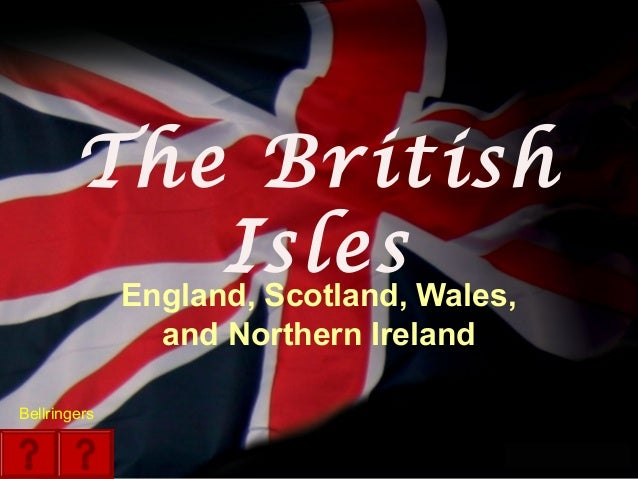 your nameThe BritishIslesEngland, Scotland, Wales,and Northern IrelandBellringers