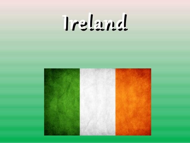 IrelandIreland