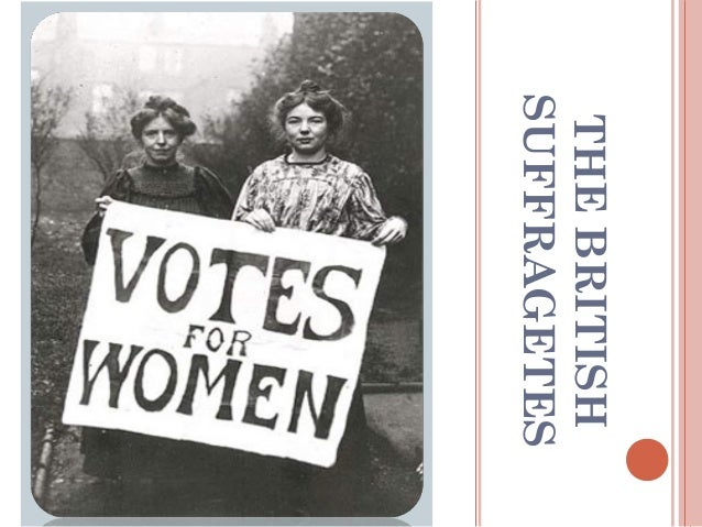 THEBRITISH SUFFRAGETES