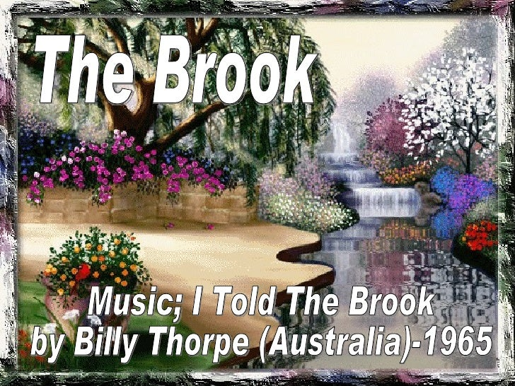 The Brook Music; I Told The Brook  by Billy Thorpe (Australia)-1965