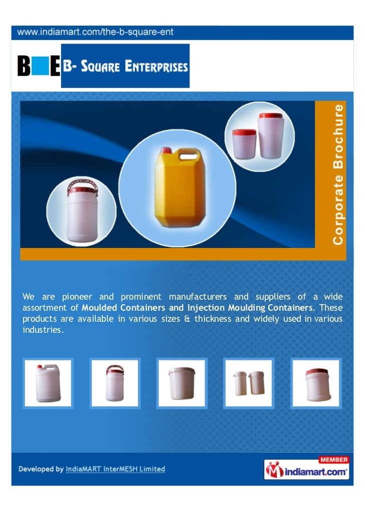We are pioneer and prominent manufacturers and suppliers of a wideassortment of Moulded Containers and Injection Moulding ...