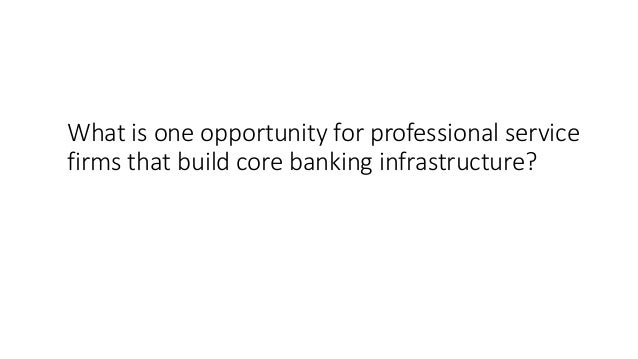 """What are opportunities for Finacle? """"Finacle relies on a system of traditional accounting ledgers to serve as core banking..."""