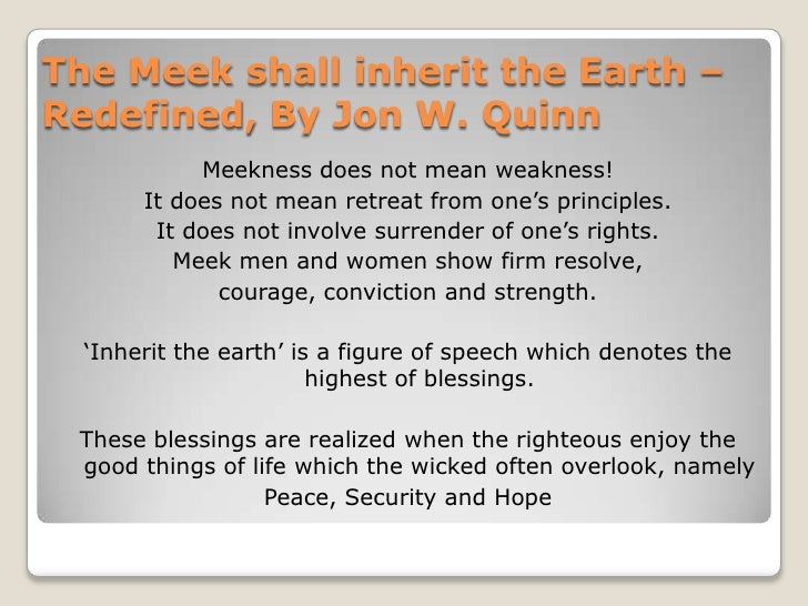 What does the meek shall inherit the earth mean