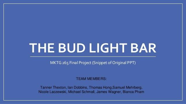 The Bud Light Bar