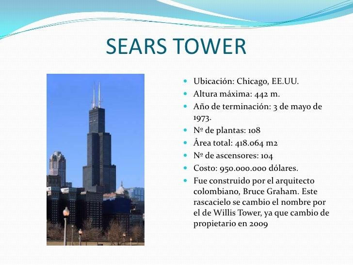 SEARS TOWER<br />Ubicación: Chicago, EE.UU.<br />Altura máxima: 442 m.<br />Año de terminación: 3 de mayo de 1973.<br />Nº...