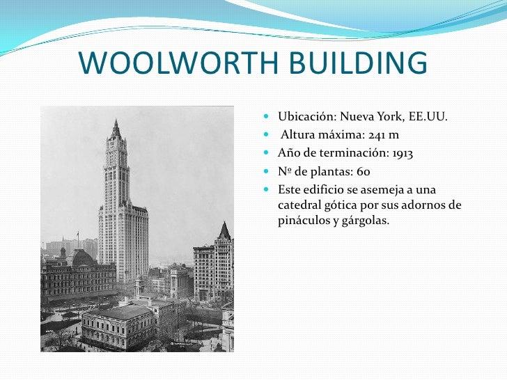 WOOLWORTH BUILDING<br />Ubicación: Nueva York, EE.UU.<br /> Altura máxima: 241 m<br />Año de terminación: 1913<br />Nº de ...