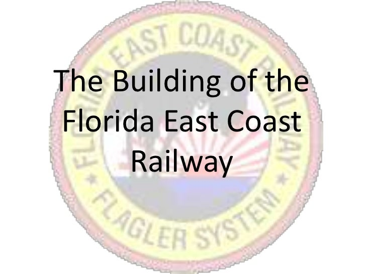 The Building of the Florida East Coast Railway<br />