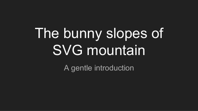 The Bunny Slopes of SVG Mountain - Naomi Kennedy (Penguin