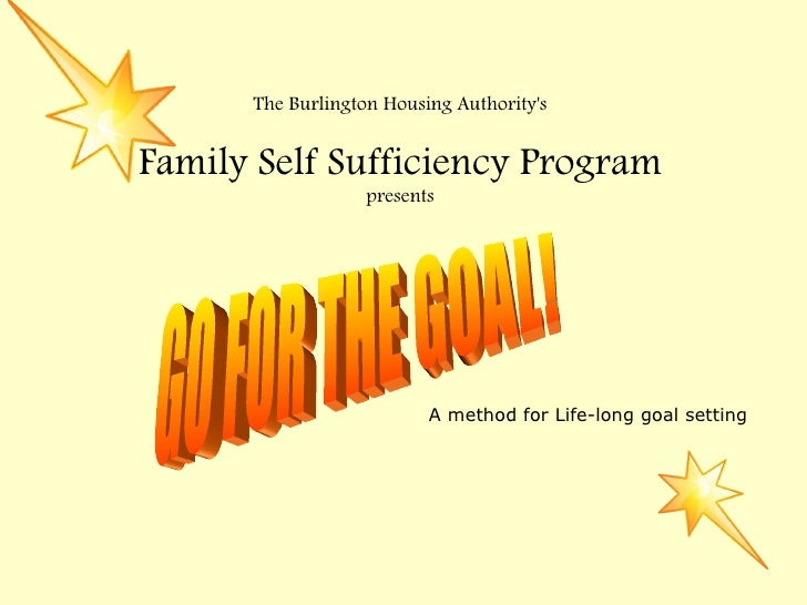 The Burlington Housing AuthoritysFamily Self Sufficiency Program                   presents                          A met...