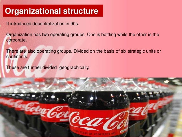 decentralization of coca cola Process of the coca-cola panamco by the coca-cola femsa in brazil, in the social and human issues decentralization of the hr management.