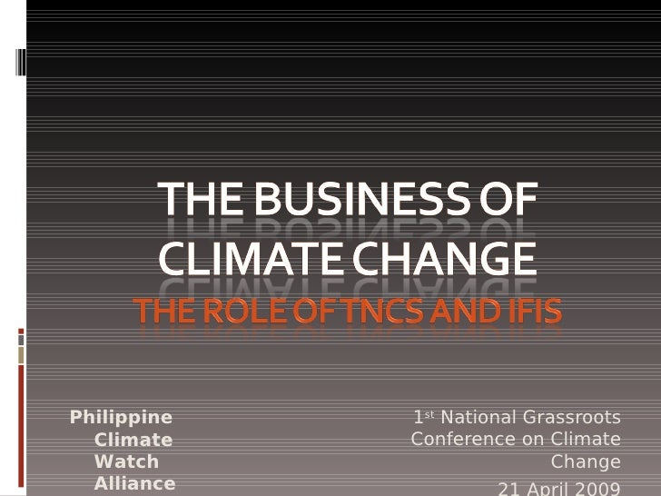Philippine   1st National Grassroots   Climate    Conference on Climate   Watch                      Change   Alliance