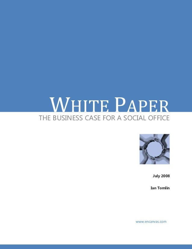 WHITE PAPERTHE BUSINESS CASE FOR A SOCIAL OFFICE                                   July 2008                              ...