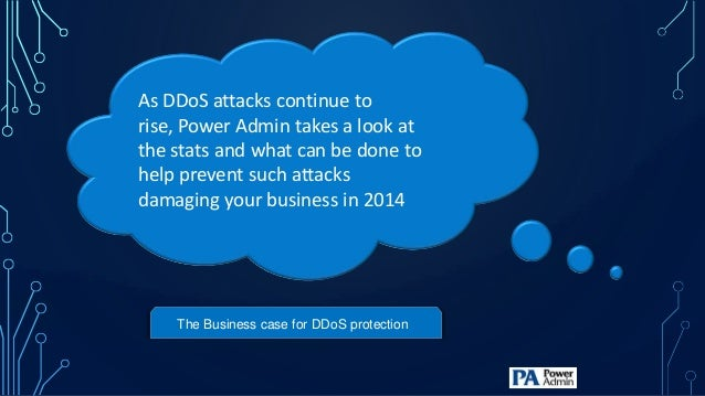 As DDoS attacks continue to rise, Power Admin takes a look at the stats and what can be done to help prevent such attacks ...