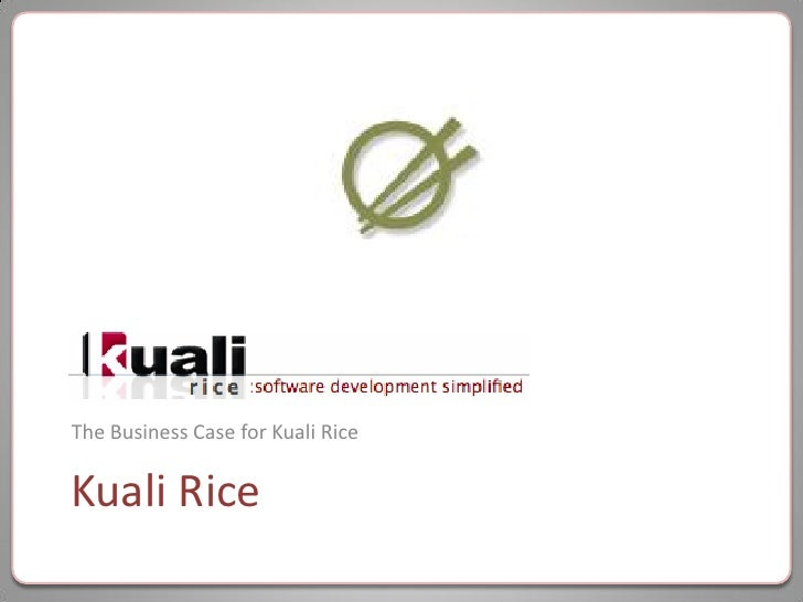 The Business Case for Kuali Rice  Kuali Rice