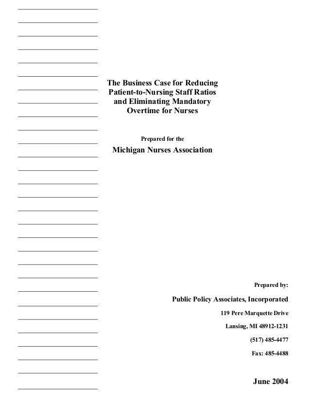 The Business Case for ReducingPatient-to-Nursing Staff Ratios and Eliminating Mandatory     Overtime for Nurses         Pr...
