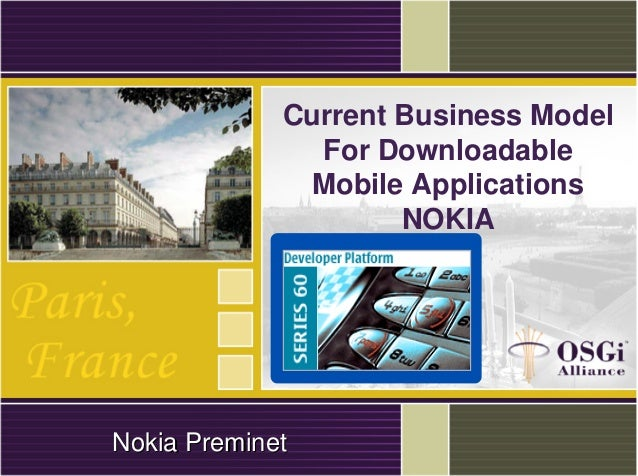 Current Business Model For Downloadable Mobile Applications NOKIA NokiaNokia PreminetPreminet