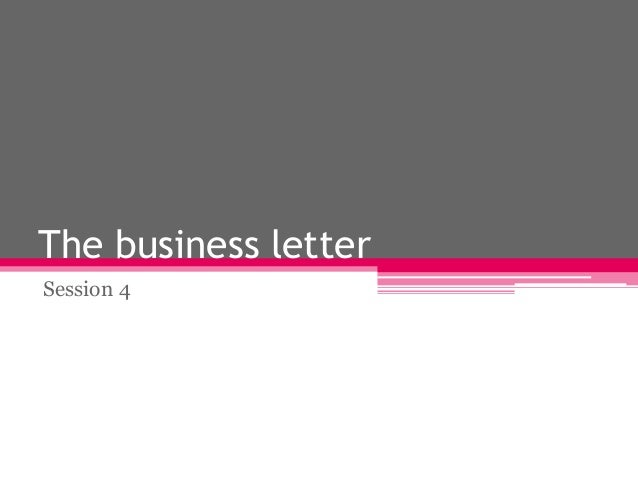 The business letter Session 4