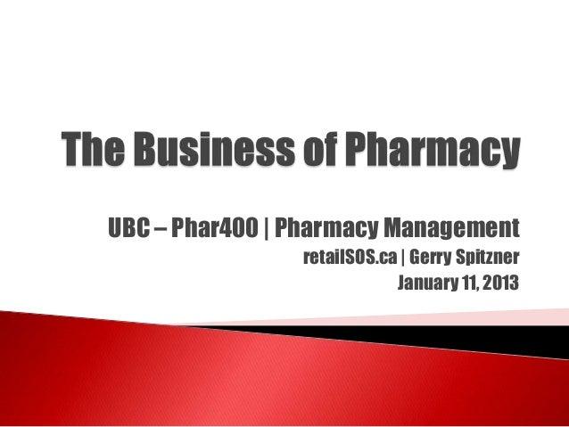 UBC – Phar400 | Pharmacy Management retailSOS.ca | Gerry Spitzner January 11, 2013