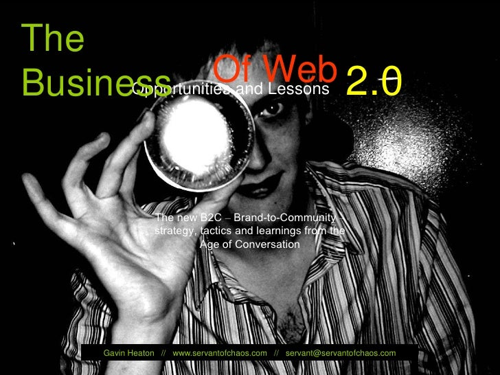 The    Business         Of Web 2.0          Opportunities and Lessons                                         The new B2C ...