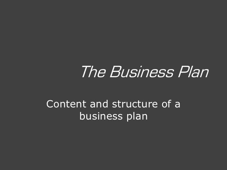 The Business PlanContent and structure of a      business plan