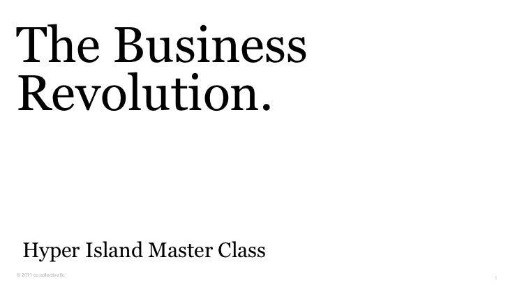 The BusinessRevolution.  Hyper Island Master Class© 2011 co:collective llc                              1