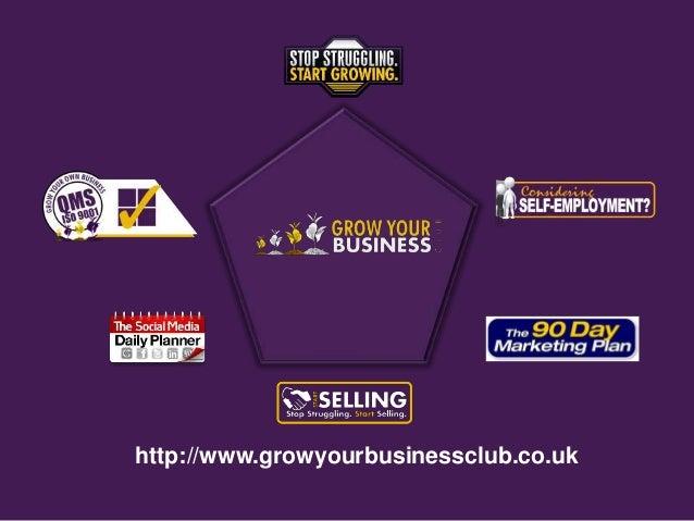 http://www.growyourbusinessclub.co.uk