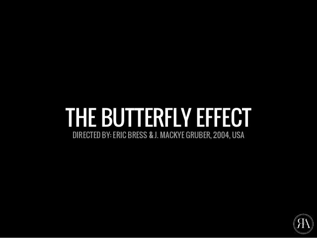 THE BUTTERFLY EFFECT DIRECTED BY: ERIC BRESS & J. MACKYE GRUBER, 2004, USA