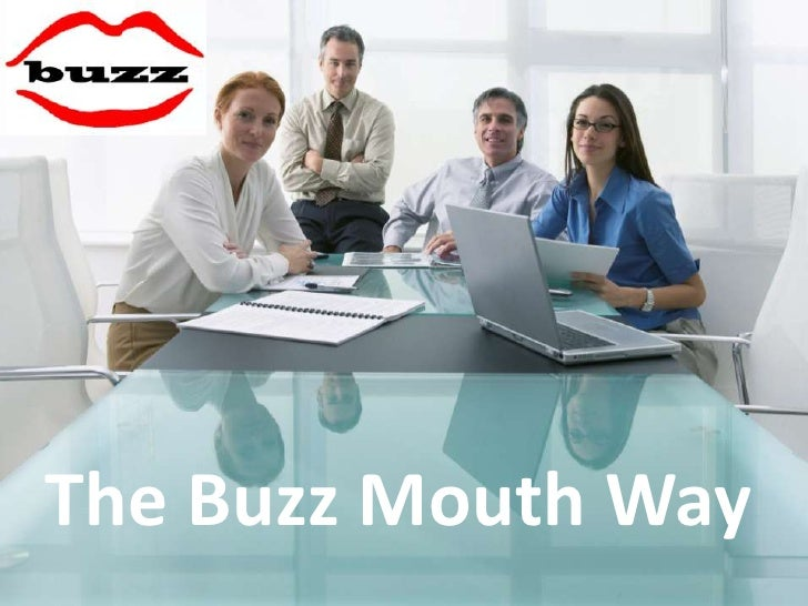 The Buzz Mouth Way <br />