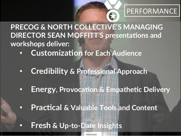 PERFORMANCE   PRECOG & NORTH COLLECTIVE'S MANAGING  DIRECTOR SEAN MOFFITT'S presenta2ons and  workshops deliv...