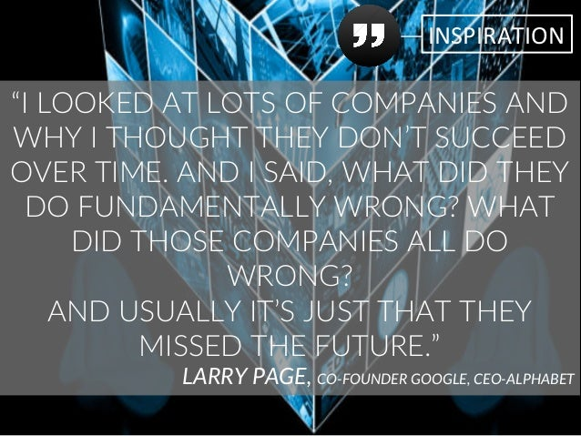 """INSPIRATION   """"I LOOKED AT LOTS OF COMPANIES AND  WHY I THOUGHT THEY DON'T SUCCEED  OVER TIME. AND I SA..."""