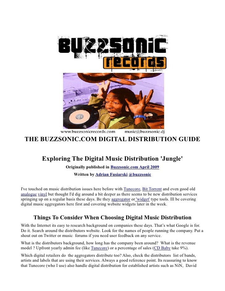 THE BUZZSONIC.COM DIGITAL DISTRIBUTION GUIDE            Exploring The Digital Music Distribution Jungle                   ...