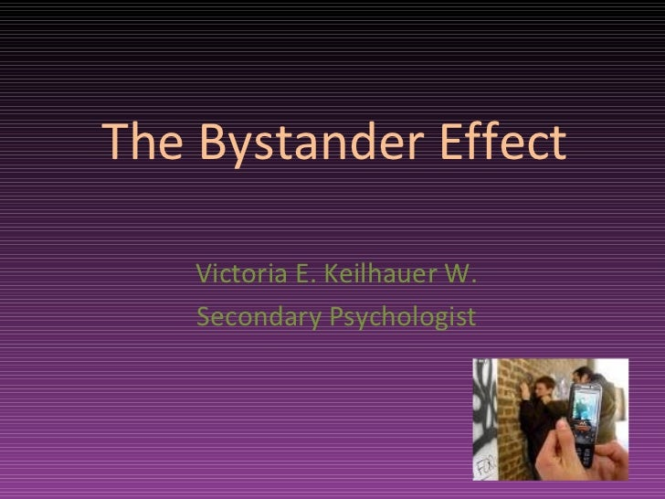 the psychological phenomenon of the bystander effect The bystander effect  it prompted investigation into the social psychological phenomenon that has become known as the bystander effect.