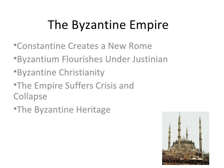 The Byzantine Empire <ul><li>Constantine Creates a New Rome </li></ul><ul><li>Byzantium Flourishes Under Justinian </li></...