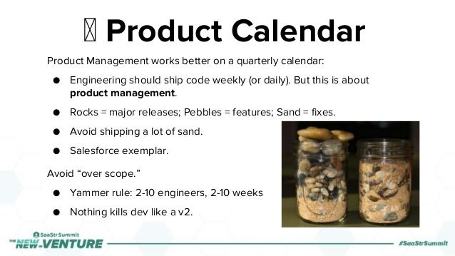 Product Management works better on a quarterly calendar: ● Engineering should ship code weekly (or daily). But this is abo...