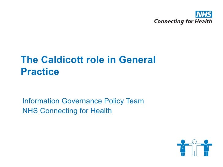 The Caldicott role in GeneralPracticeInformation Governance Policy TeamNHS Connecting for Health