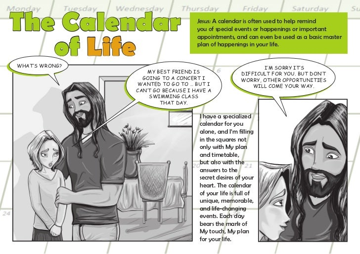 The Calendar                        Jesus: A calendar is often used to help remind                                    you ...