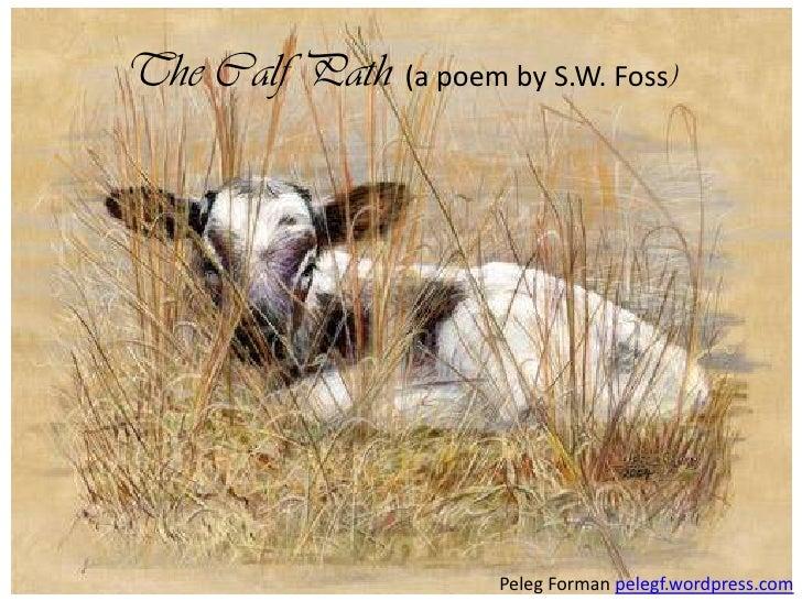 The Calf Path (a poem by S.W. Foss)<br />Peleg Forman pelegf.wordpress.com<br />