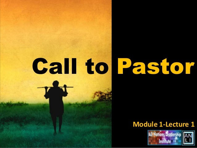Call to Pastor        Module 1-Lecture 1