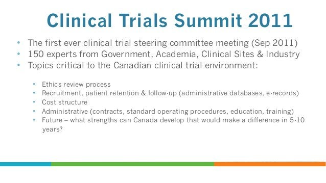 Clinical Trials Action Plan  http://www.acaho.org/?policy_2012 http://www.canadapharma.org/en/our-industry/clinical-trial-