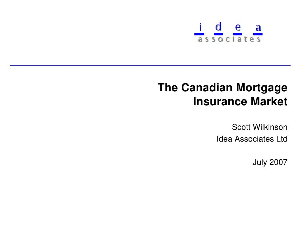 The Canadian Mortgage       Insurance Market               Scott Wilkinson          Idea Associates Ltd                   ...