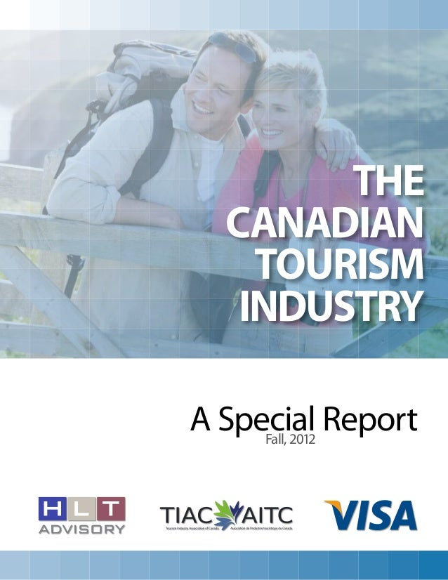 the  Canadian    Tourism   IndustryA Special Report     Fall, 2012