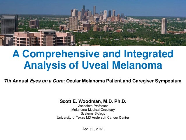 A Comprehensive and Integrated Analysis of Uveal Melanoma 7th Annual Eyes on a Cure: Ocular Melanoma Patient and Caregiver...