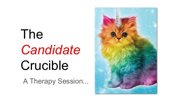 The Candidate Crucible A Therapy Session...