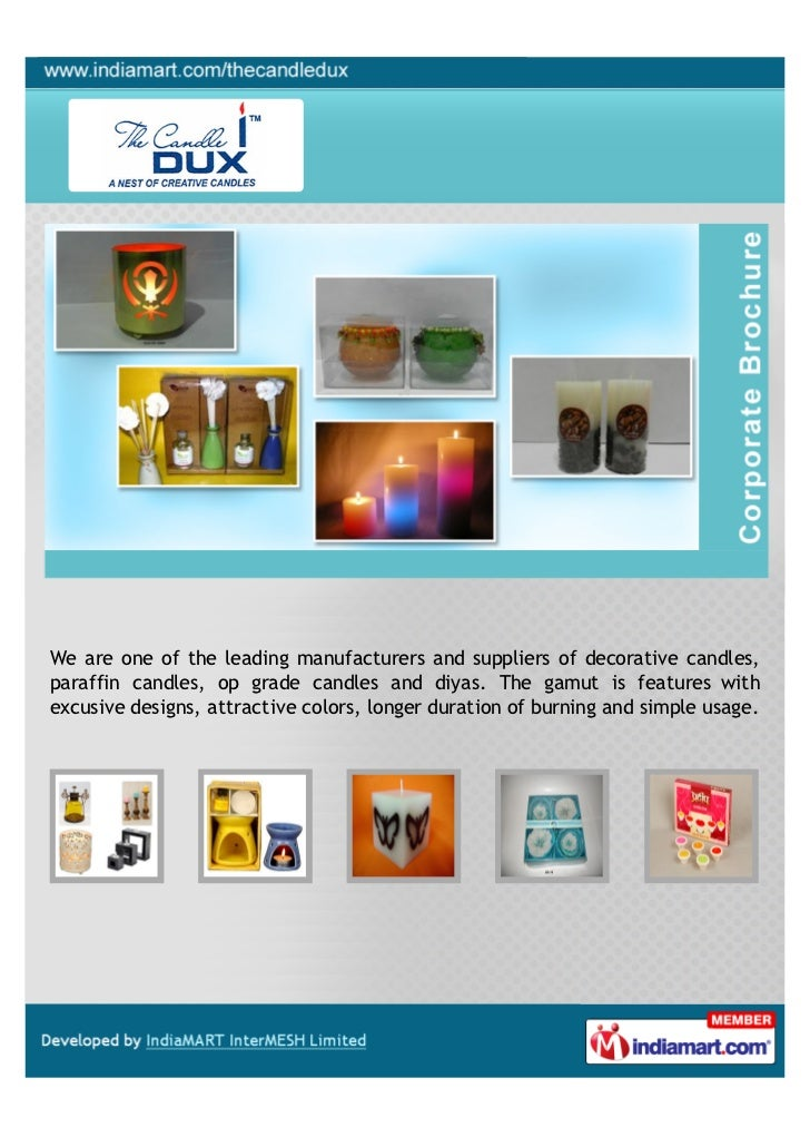We are one of the leading manufacturers and suppliers of decorative candles,paraffin candles, op grade candles and diyas. ...